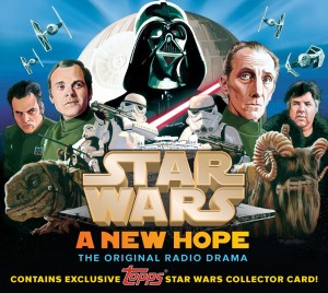 """Star Wars: A New Hope - The Original Radio Drama, Topps """"Dark Side"""" Collector's Edition (06.11.2013)"""
