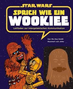 Sprich wie ein Wookiee – Leitfaden zur intergalaktischen Kommunikation