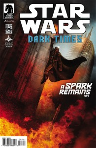 Dark Times 32: A Spark Remains, Part 5