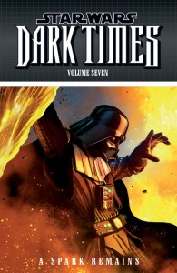Dark Times Volume 7: A Spark Remains (TPB)