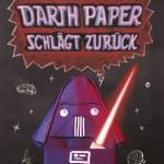 Darth Paper schlägt zurück (Origami Yoda)