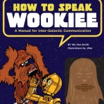 How to Speak Wookiee: A Manual for Inter-Galactic Communication