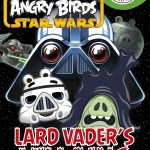 Angry Birds Star Wars: Lard Vader's Villains (03.06.2013)