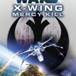 X-Wing: Mercy Kill (Hardcover)