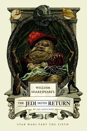 William Shakespeare's The Jedi Doth Return von Ian Doescher