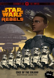 Star Wars Rebels: Servants of the Empire #1: Edge of the Galaxy