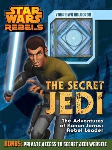 Star Wars Rebels: The Secret Jedi: The Adventures of Kanan Jarrus, Rebel Leader and Jedi Master