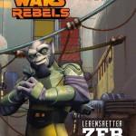 Star Wars Rebels: Lebensretter Zeb (Lesespaß Stufe 1) (09.12.2014)