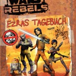 Star Wars Rebels: Ezras Tagebuch (25.11.2014)