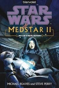 Michael Reaves, Steve Perry - MedStar 2 Jedi-Heilerin