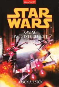 X-Wing: Das letzte Gefecht (2004, Paperback)