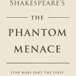 William Shakespeare's The Phantom Menace (07.04.2015)