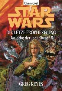 Das Erbe der Jedi-Ritter 18: Die letzte Prophezeiung (2007, Paperback)