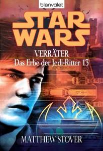 Das Erbe der Jedi-Ritter 13: Verräter (2006, Paperback)