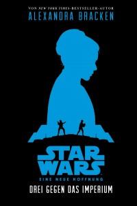 Star Wars: Eine neue Hoffnung - Drei gegen das Imperium (21.09.2015)