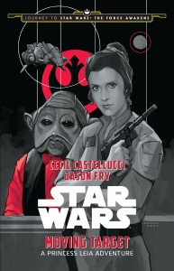 Moving Target: A Princess Leia Adventure (04.09.2015)