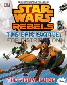 Star Wars Rebels: The Epic Battle: The Visual Guide (Juli 2015)