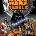 Star Wars Rebels: Visual Guide: Epic Battles (06.10.2015)