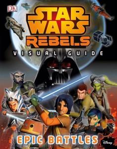 Star Wars Rebels: Visual Guide: Epic Battles (06.10.2015)