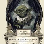 William Shakespeares Star Wars: Das Imperium schlägt zurück (21.09.2015)