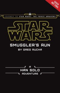 Smuggler's Run: A Han Solo Adventure (04.09.2015)