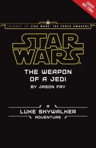 The Weapon of a Jedi: A Luke Skywalker Adventure (04.09.2015)