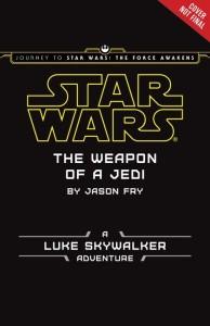 The Weapon of a Jedi: A Luke Skywalker Adventure (04.09.2015)