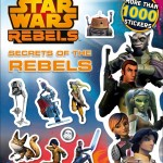 Star Wars Rebels: Secrets of the Rebels: Ultimate Sticker Collection (Juli 2015)