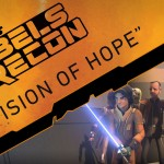 "Rebels Recon zu ""Vision of Hope"""