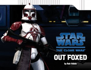 <em>The Clone Wars: Out Foxed</em> (Juli 2008)