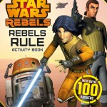 Star Wars Rebels: Rebels Rule Activity Book (30.07.2015)