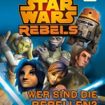 Star Wars Rebels: Wer sind die Rebellen? (Superleser!) (05.06.2015)