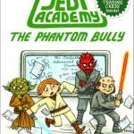 Jedi Academy 3: The Phantom Bully (B&N Exclusive) (30.06.2015)