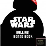 Star Wars: Rolling Board Book (05.04.2016)