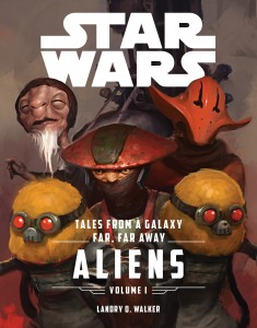 Tales From a Galaxy Far, Far Away Volume 1: Aliens (05.04.2016)