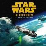 Star Wars in Pictures: The Original Trilogy (01.08.2015)
