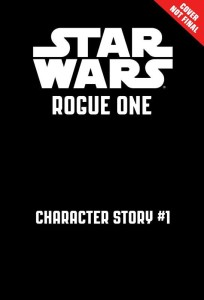 Star Wars: Rogue One: Character Story (25.10.2016)