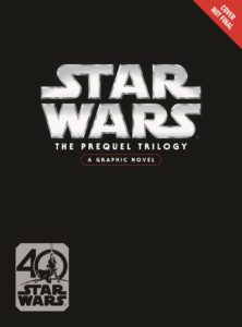 Star Wars: The Prequel Trilogy - A Graphic Novel (11.04.2017)