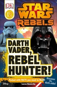 Star Wars Rebels: Darth Vader, Rebel Hunter! (DK Readers Level 2) (05.07.2016)