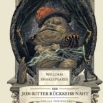 William Shakespeares Star Wars: Der Jedi-Ritter Rückkehr naht (22.08.2016)