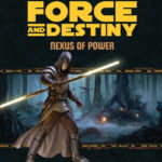 Force and Destiny: Nexus of Power (17.03.2016)