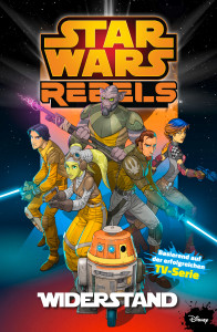 Star Wars Rebels, Band 1: Widerstand (21.03.2016)