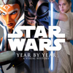 Star Wars Year by Year: A Visual History - Updated Edition (06.09.2016)