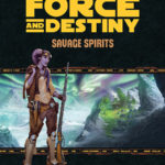 Force and Destiny: Savage Spirits (02.06.2016)