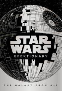 Star Wars Geektionary: The Galaxy from A to Z (04.10.2018)
