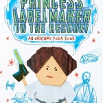 Princess Labelmaker to the Rescue!: An Origami Yoda Book (16.08.2016)
