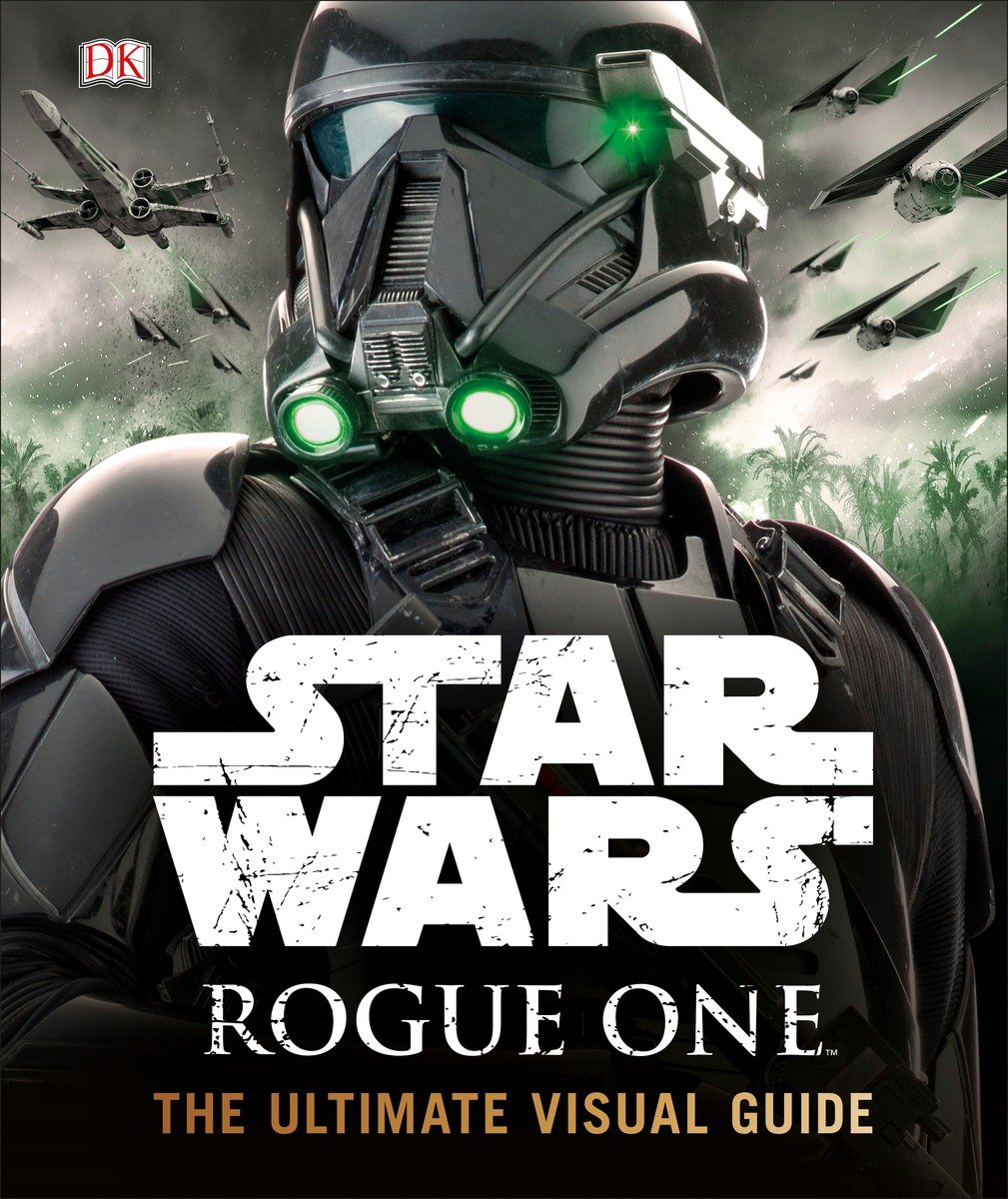 Star Wars: Rogue One: Ultimate Visual Guide (16.12.2016)