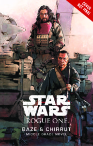 Rogue One: Baze & Chirrut Middle Grade Novel (02.05.2017)