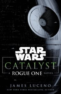 Star Wars: Catalyst: A Rogue One Novel (15.11.2016)