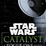 Catalyst: A Rogue One Novel (02.05.2017)